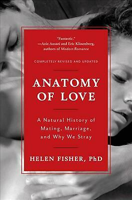 Anatomy of Love: A Natural History of Mating, Marriage, and Why We Stray by Hele