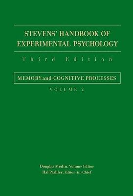 Stevens' Handbook of Experimental Psychology, Memory and Cognitive Processes by