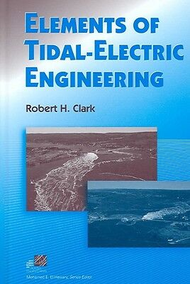 Elements of Tidal-Electric Engineering by Robert H. Clark Hardcover Book (Englis