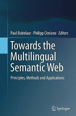 Towards the Multilingual Semantic Web: Principles, Methods and Applications (Eng