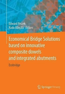 Economical Bridge Solutions Based on Innovative Composite Dowels and Integrated