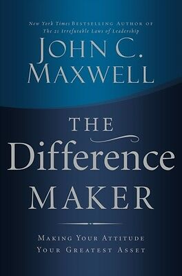 Difference Maker: Making Your Attitude Your Greatest Asset (Paperback), Maxwell.