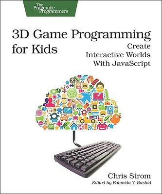 3D Game Programming for Kids: Create Interactive Worlds with JavaScript (Pragma.