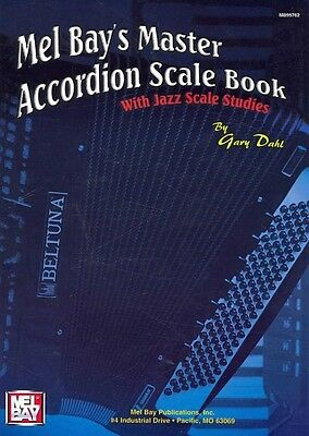 Mel Bay's Master Accordion Scale Book: With Jazz Scale Studies by Gary Dahl Spir