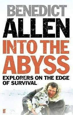 Into the Abyss by Benedict Allen Paperback Book