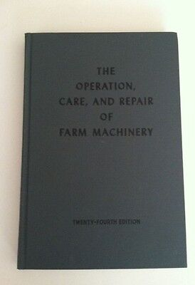 The Operation, Care, and Repair of Farm Machinery, 24th Edition John Deere