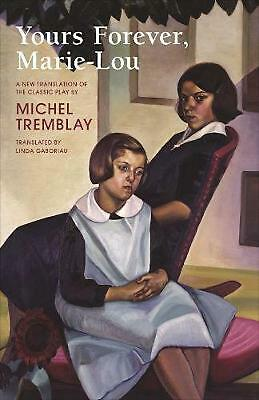 Yours Forever, Marie-Lou by Michel Tremblay (English) Paperback Book Free Shippi