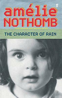 The Character of Rain, Amélie Nothomb | Paperback Book | 9780571220496 | NEW
