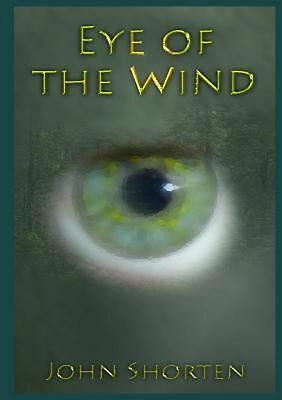 Eye of the Wind by John Shorten Paperback Book (English)