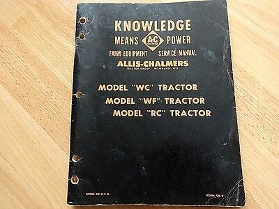 Vintage Allis Chalmers Model Wc Wf Rc Tractor Knowledge Power Service Manual **