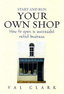 Start & Run Your Own Shop: How to Open a Successful Retail Business (Small Bus,