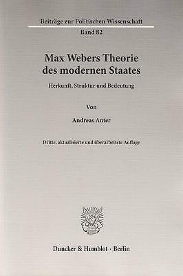 Max Webers Theorie des modernen Staates Andreas Anter