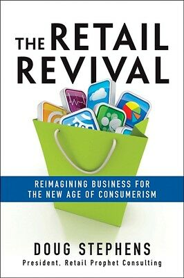 The Retail Revival: Reimagining Business for the New Age of Consumerism (Hardco.