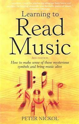Learning to Read Music: How to Make Sense of Tho, Peter Nickol, New