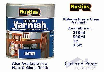 RUSTINS Polyurethane Clear Varnish Gloss Satin & Matt 250ml, 500ml, 1lt or 2.5lt
