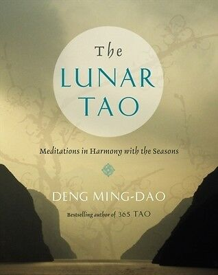 The Lunar Tao: Meditations in Harmony with the Seasons (Paperback), Ming-Dao, D.