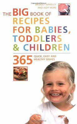 Big Book of Recipes for Babies, Toddlers & Children, 365 Quick, Easy and Health