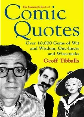 The Mammoth Book of Comic Quotes: Over 10000 Gems of Wit and Wisdom, One-liners