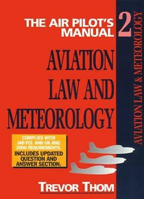 The Air Pilot's Manual Volume 2: Aviation Law and Meteorology By Trevor Thom