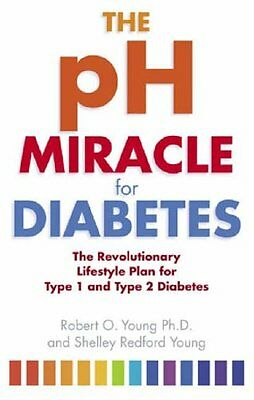 The pH Miracle for Diabetes: The Revolutionary Lifestyle Plan for Type 1 and Ty