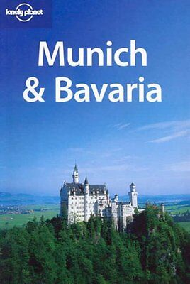 Munich and Bavaria (Lonely Planet Regional Guides),Andrea Schutle-Peevers, Jere