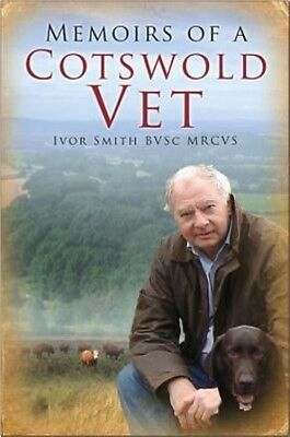 Memoirs of a Cotswold Vet by Ivor Smith Paperback Book (English)