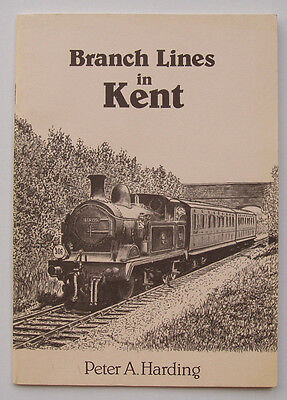 Branch Lines in Kent by Peter A. Harding
