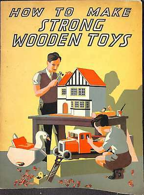 How to make Strong Wooden Toys, Good Condition Book, Anonymous, ISBN