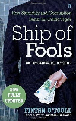 Ship of Fools: How Stupidity and Corruption Sank the Celtic Tiger,Fintan O'Tool