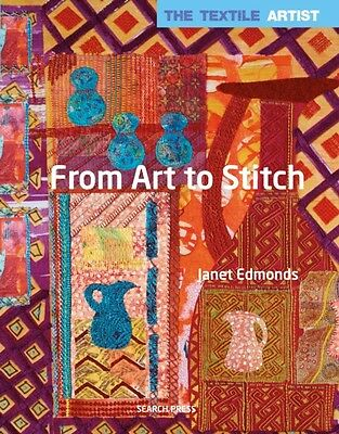 From Art to Stitch (The Textile Artist) (Paperback), 9781782210306