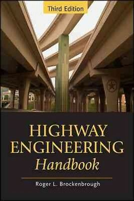 Highway Engineering Handbook: Building and Rehabilitating the Infrastructure by