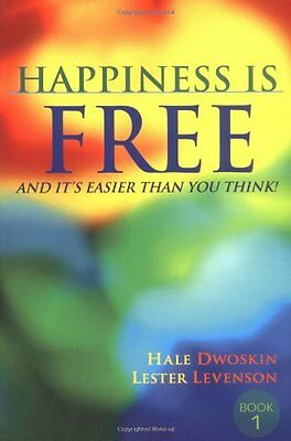 Happiness Is Free: And Its Easier Than You Think!,PB,Hale Dwoskin, Lester Leven