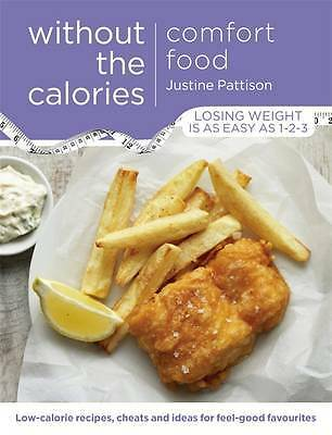 Comfort Food Without the Calories: Low-calorie R, Pattison, Justine, New