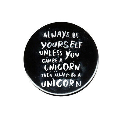Always Be Yourself Unless You Can Be A Unicorn Pinback Button Badge Pin Cute LOL