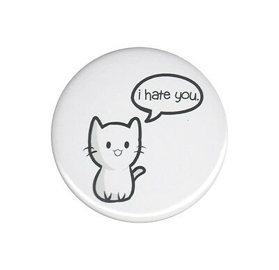 Cute Cat I Hate You Pinback Button Badge Pin Kawaii Crazy Cat Lady Humorous Punk