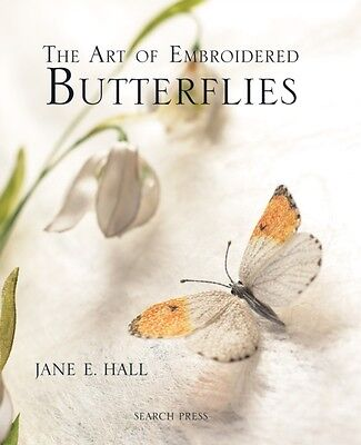 The Art of Embroidered Butterflies (Hardcover), Hall, Jane E., 9781844485307