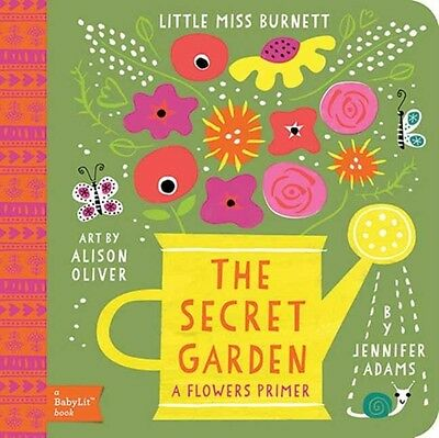 Little Miss Burnett: A Babylit Flower Primer: The Secret Garden (Board book), J.