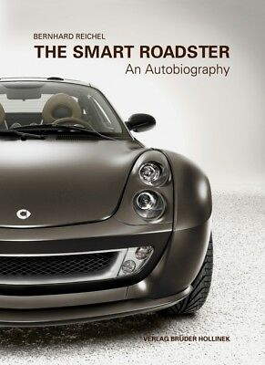 The Smart Roadster - An Autobiography (Bernhard Reichel)