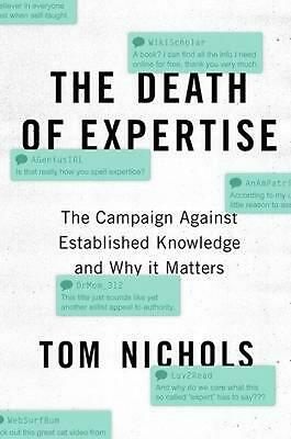 Death of Expertise: The Campaign Against Established Knowledge and Why it Matter