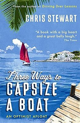 NEW - Three Ways to Capsize a Boat: An Optimist Afloat (Paperback) 0956003842