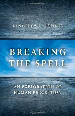 NEW - Breaking the Spell: An Exploration of Human Perception (PB) 178099219X