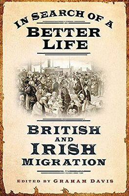 NEW - In Search of a Better Life: British and Irish Migration (HC) 0752459546