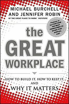 The Great Workplace: How to Build it, How to Keep it, and Why (HC) 0470596260