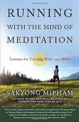 Running with the Mind of Meditation: Lessons for Training Body (PB) 0307888177