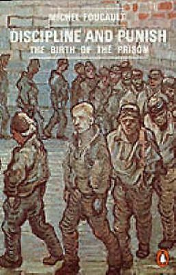 Discipline and Punish: The Birth of the Prison (Penguin Social (PB) 014013722X