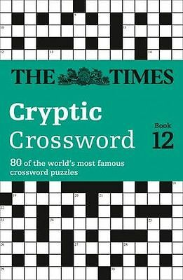 Times Cryptic Crossword Book 12: 80 of the world's most famous (PB) 0007232896