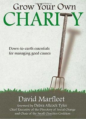 Grow Your Own Charity: Down-to-earth Essentials for Managing (PB) 1848766041
