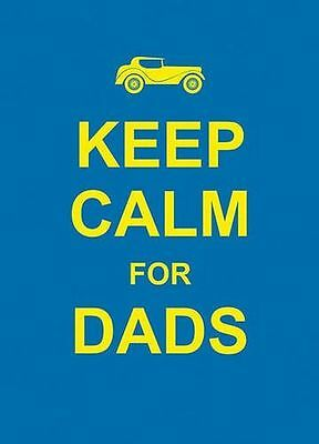 **NEW** - Keep Calm for Dads (Hardcover) 1849532540