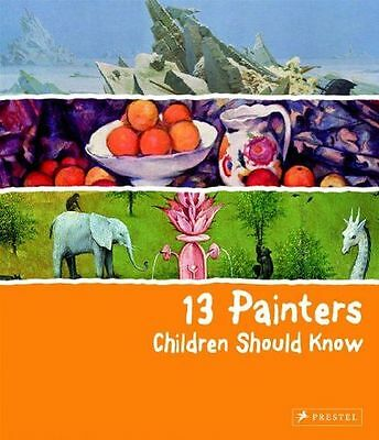 **NEW** - 13 Painters Children Should Know (Hardcover) 3791370863