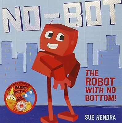 **NEW** - No-Bot, the Robot with No Bottom (Paperback) 0857074458